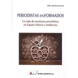 Periodistas (In) Formados. Un Siglo de Enseñanza