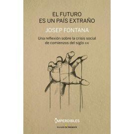 Futuro es un país extraño.                                                                           Una reflexión sobre la crisis social de comienzos del siglo XXI