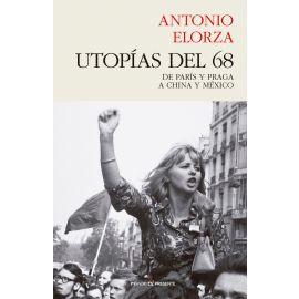 Utopías del 68.                                                                                      De París y Praga a China y México