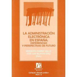 Administración Electrónica en España: Experiencias y Perspectivas de Futuro