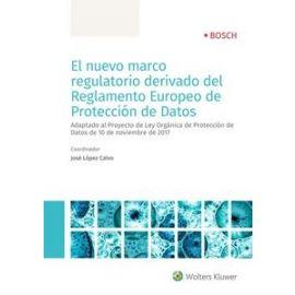 Nuevo Marco Regulatorio Derivado del Reglamento Europeo de Protección de Datos