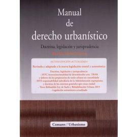 Manual de Derecho Urbanístico 2016 Doctrina, Legislación y Jurisprudencia