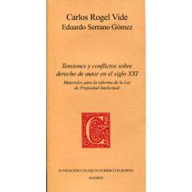 Tensiones y Conflictos sobre Derecho de Autor en el Siglo XXI. Materiales para la reforma de la Ley de Propiedad Intelectual