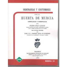Ordenanzas y Costumbres de la Huerta de Murcia Compiladas y Comentadas
