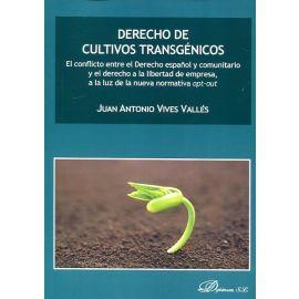 Derecho de cultivos transgénicos El conflicto entre el Derecho español y comunitario y el derecho a la libertad de empresa