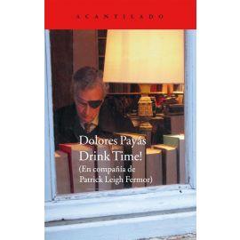 Drink Time! (En compañía de Patrick Leigh Fermor)