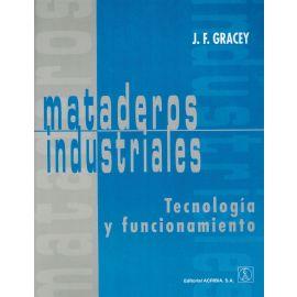 Mataderos industriales. Tecnología y funcionamiento
