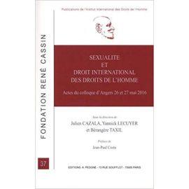 Sexualité et droit international des droits de L'homme. Actes du colloque d'Angers du 26 et 27 mai 2016