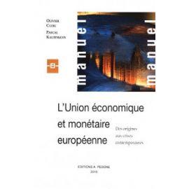 Union économique et monétaire européenne Des origines aux crises contemporaines
