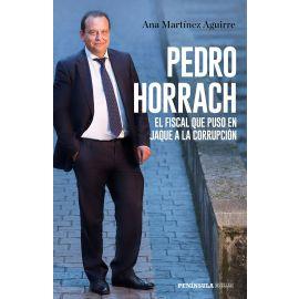 Pedro Horrach. El Fiscal que Puso en Jaque a la Corrupción