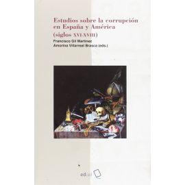 Estudios sobre la corrupción en España y América (siglos XVI-XVIII)