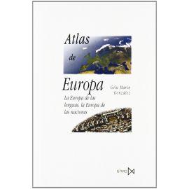 Atlas de Europa: la Europa de las Lenguas, la Europa de las Naciones.