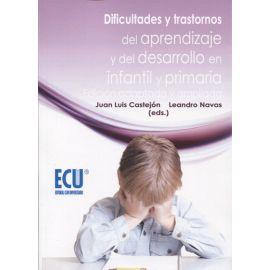 Dificultades y Trastornos del Aprendizaje y del Desarrollo en Infantil y Primaria. Edición Adaptada y Ampliada