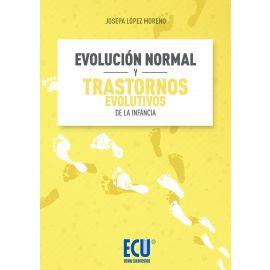 Evolución normal y trastornos evolutivos de la infancia