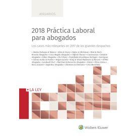 2018 Práctica Laboral para Abogados. Los Casos más Relevantes en 2017 de los grandes despachos