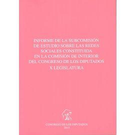 Informe de la Subcomisión de Estudio sobre las Redes Sociales Constituída en la Comisión de Interior del Congreso de los Diputados X Legis
