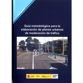 Guía Metodológica para la Elaboración de Planes Urbanos de Moderación de Tráfico.