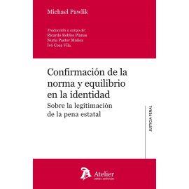 Confirmación de la norma y equilibrio en la identidad. Sobre la legitimación de la pena estatal
