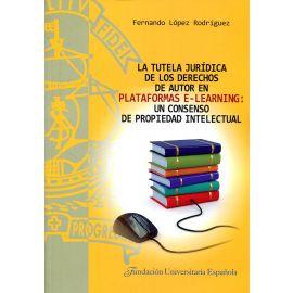Tutela Jurídica de los Derechos de Autor en Plataformas E-Learning: Un consenso de Propiedad Intelectual