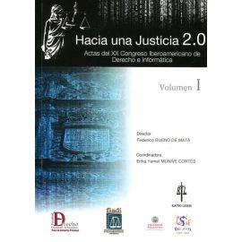 Hacia una Justicia 2.0. Vol.I Actas del XX Congreso Iberoamericano de Derecho e Informática
