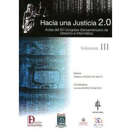 Hacia una Justicia 2.0. Vol. III Actas del XX Congreso Iberoamericano de Derecho e Informática