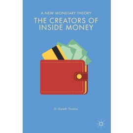 Creators of Inside Money. A New Monetary Theory