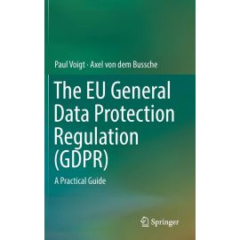 EU General Data Protection Regulation (GDPR) A Practical Guide
