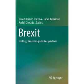 Brexit. History, Reasoning and Perspectives