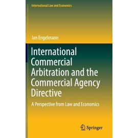 International Commercial Arbitration and the Commercial Agency Directive. A Perspective from Law and Economics