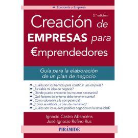 Creación de Empresas Para Emprendedores. Guía Para la Elaboración de un Plan de Negocio
