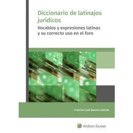 Diccionario de latinajos jurídicos. Vocablos y expresiones latinas y su correcto uso en el foro
