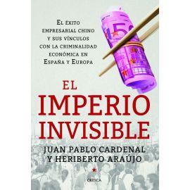 El imperio invisible. El éxito empresarial chino y sus vínculos con la criminalidad económica en España y Europa