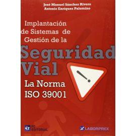 Implantación de Sistemas de Gestión de la Seguridad Vial. La Norma ISO 39001