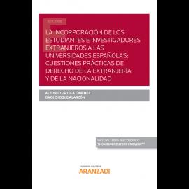 La incorporación de los estudiantes e investigadores extranjeros a las universidades españolas: cuestiones prácticas de derecho de la extranjería y de la nacionalidad
