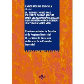 Problemas actuales de Derecho de la Propiedad Industrial. IX Jornadas de Barcelona de Derecho de la Propiedad Industrial
