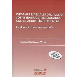Informes Especiales del Auditor sobre trabajos relacionados con la auditoría de cuentas. Fundamentos para su preparación