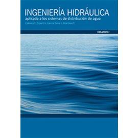 Ingeniería Hidráulica. Aplicada a los Sistemas de Distribución de Agua