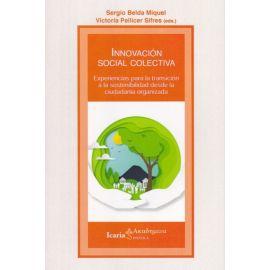 Innovación social colectiva: experiencias para la transición a la sostenibilidad desde la ciudadanía organizada