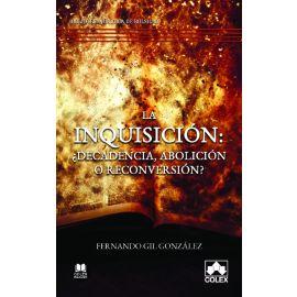 Inquisición: ¿Decadencia, abolición o reconversión?