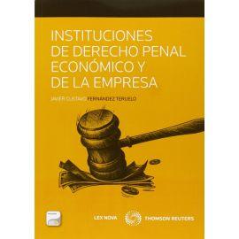 Instituciones de Derecho Penal Económico y de la Empresa