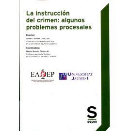 Instrucción del crimen: algunos problemas procesales