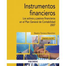 Instrumentos financieros. Los activos y pasivos financieros en el Plan General de Contabilidad 2007 (adaptado a las