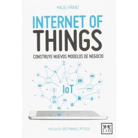 Internet of Things Construye nuevos modelos de negocio