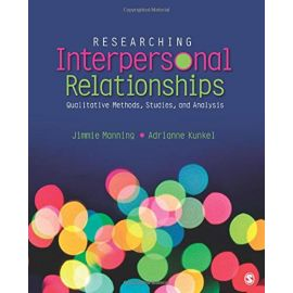 Researching Interpersonal Relationships. Qualitative Methods, Studies, and Analysis