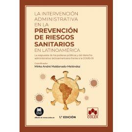 La intervención administrativa en la prevención de riesgos sanitarios en Latinoamérica. La respuesta de los poderes públicos y del derecho administrativo latinoamericano frente a la COVID-19
