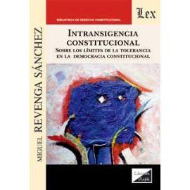 Intransigencia Constitucional sobre los límites de la tolerancia en la Democracia Constitucional