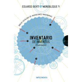 Inventario de inventos (inventados). Breve catálogo de invenciones imaginarias