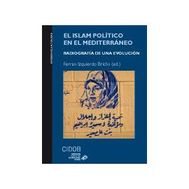 Islam Político en el Mediterráneo. El Radiografía de una Evolución