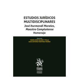 Estudios jurídicos multidisciplinares. José Iturmendi Morales, maestro complutense homenaje