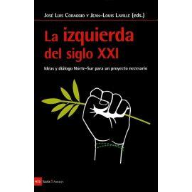 La izquierda del siglo XXI. Ideas y diálogo Norte-Sur para un proyecto necesario